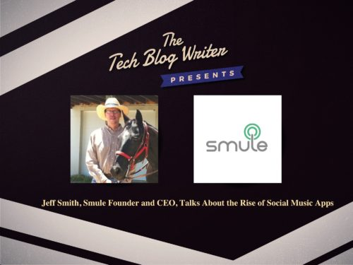 107: Jeff Smith, Smule Founder and CEO, Talks About the Rise of Social Music Apps