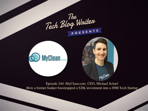 244: MyClean – How A Former Banker Bootstrapped a $20K investment into a $9M Tech Startup