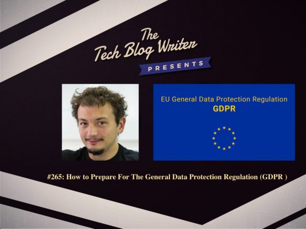 265: How to Prepare For The General Data Protection Regulation (GDPR )