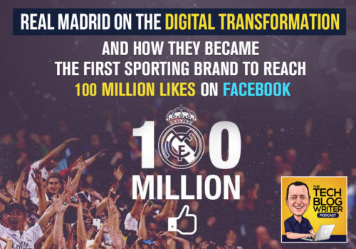 306: How Real Madrid and Rebel Ventures Won The Digital El Clásico By Beating Barcelona To 100 Million Facebook Fans