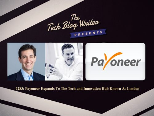 283: Payoneer Expands To The Tech and Innovation Hub Known As London