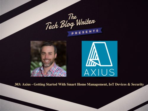 303: Axius – Getting Started With Smart Home Management, IoT Devices and Security