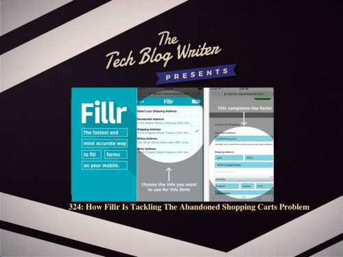 324: How Fillr Is Tackling The Abandoned Shopping Carts Problem With Autofill As A Service