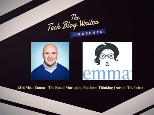 316: Meet Emma – The Email Marketing Platform Thinking Outside The Inbox