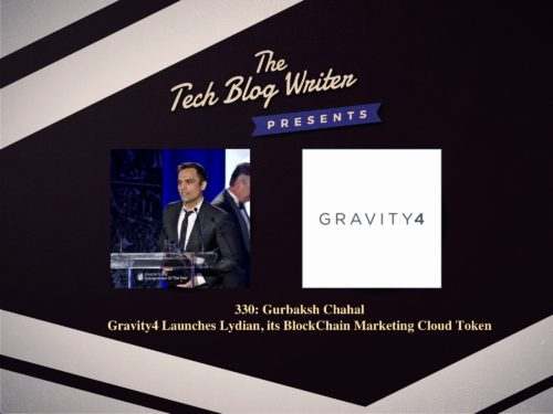 330: Gurbaksh Chahal – Gravity4 Launches Lydian, its BlockChain Marketing Cloud Token