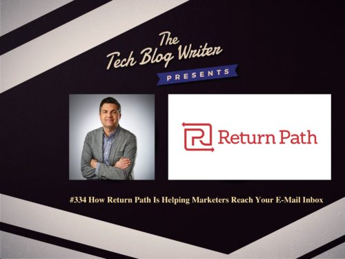 334: How Return Path Is Helping Marketers Reach Your E-Mail Inbox