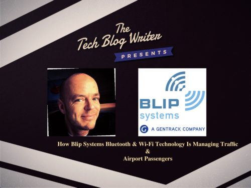 327: How Blip Systems Bluetooth & Wi-Fi Technology Is Managing Traffic & Airport Passengers