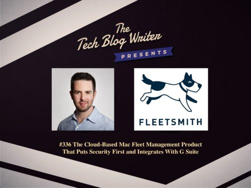 336: The Cloud-Based Mac Fleet Management Product That Puts Security First