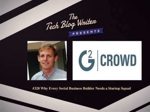 328: Why Every Serial Business Builder and Entrepreneur Needs a Startup Squad