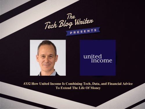 332: How United Income Is Combining Tech, Data, and Financial Advice To Extend The Life Of Money