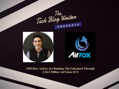 345: How AirFox Are Banking the Unbanked Through A $15 Million AirToken ICO