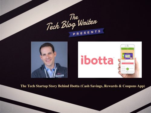 349: The Tech Startup Story Behind Ibotta (Cash Savings, Rewards & Coupons App)