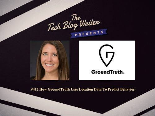 412: How GroundTruth Uses Location Data To Predict Behavior
