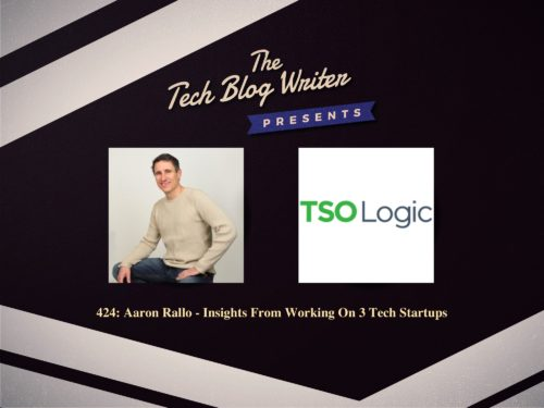 424: Aaron Rallo – Insights From Working On 3 Tech Startups