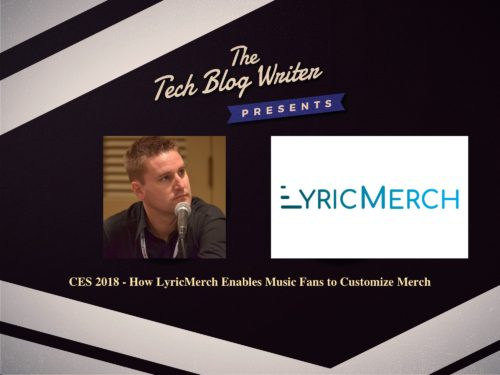 433: CES 2018 – How LyricMerch Enables Music Fans to Customize Merch