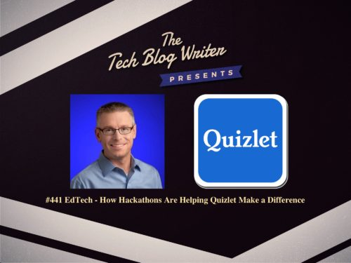 441: EdTech – How Hackathons Are Helping Quizlet Make a Difference