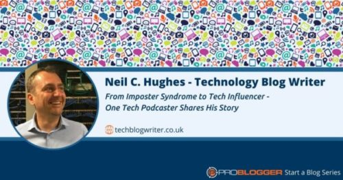 ProBlogger Podcast – From Imposter Syndrome To Tech Influencer