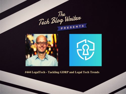 444: LegalTech – Tackling GDRP and Legal Tech Trends