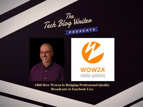460: How Wowza Is Bringing Professional-Quality Broadcasts to Facebook Live