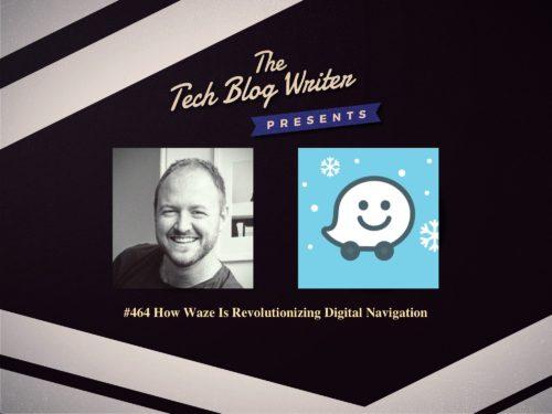 464: How Waze Is Revolutionizing Digital Navigation