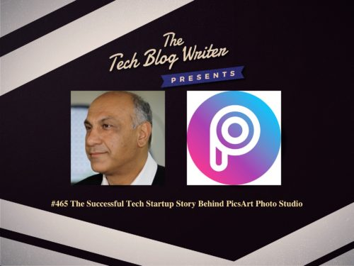 465: The Successful Tech Startup Story Behind PicsArt Photo Studio
