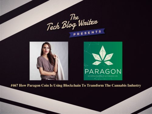 467: How Paragon Coin Is Using Blockchain To Transform The Cannabis Industry
