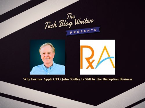 470: Why Former Apple CEO John Sculley Is Still In The Disruption Business