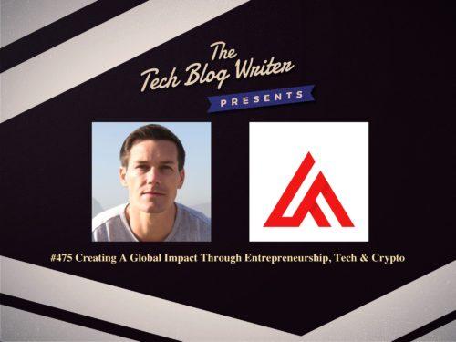475: Creating A Global Impact Through Entrepreneurship, Tech & Crypto