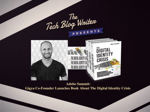 491: Adobe Summit: Gigya Co-Founder Launches Book About The Digital Identity Crisis