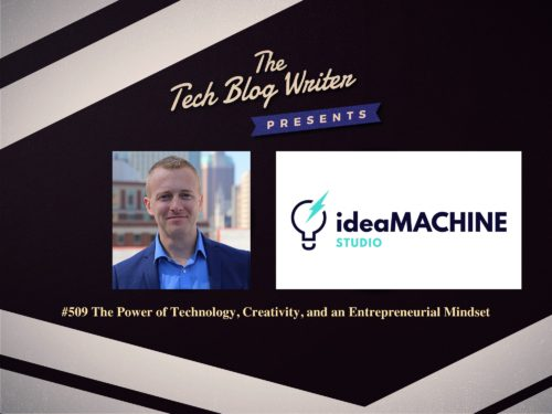 509: The Power of Technology, Creativity, and an Entrepreneurial Mindset