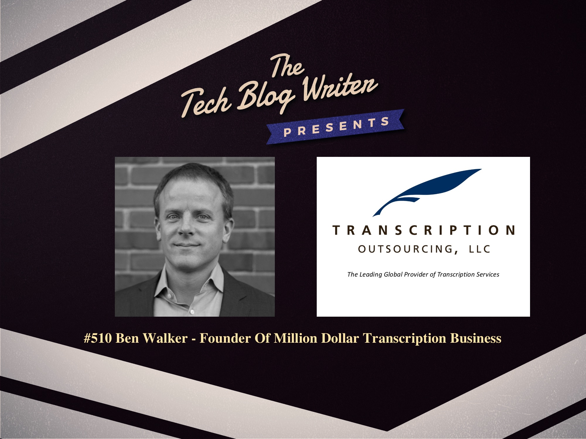 510: Ben Walker – Founder Of Million Dollar Transcription Business