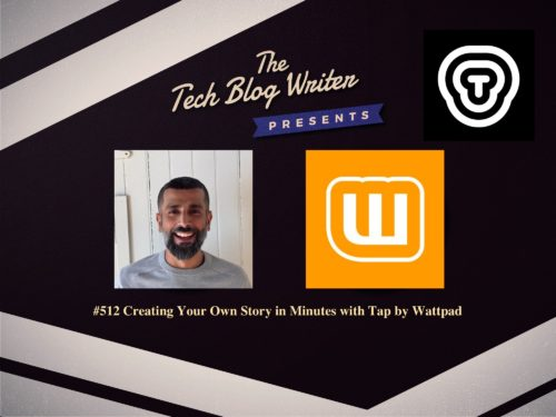 512: Creating Your Own Story in Minutes with Tap by Wattpad