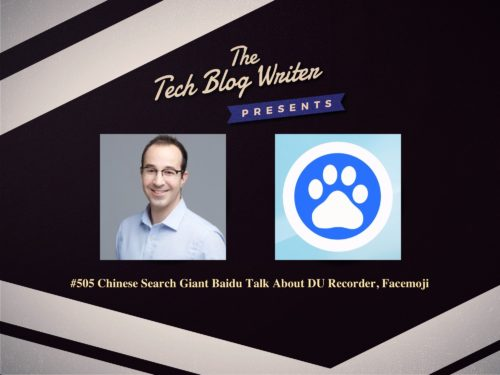 505: Chinese Search Giant Baidu Talk About DU Recorder, Facemoji