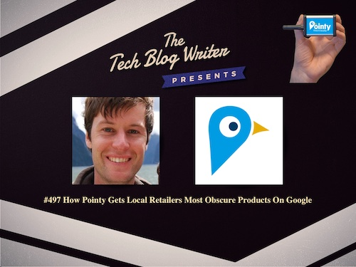 497: How Pointy Gets Local Retailers Most Obscure Products On Google