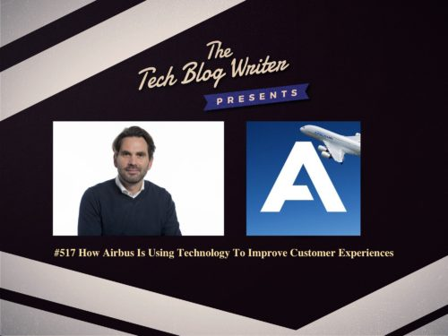 517: How Airbus Is Using Technology To Improve Customer Experiences