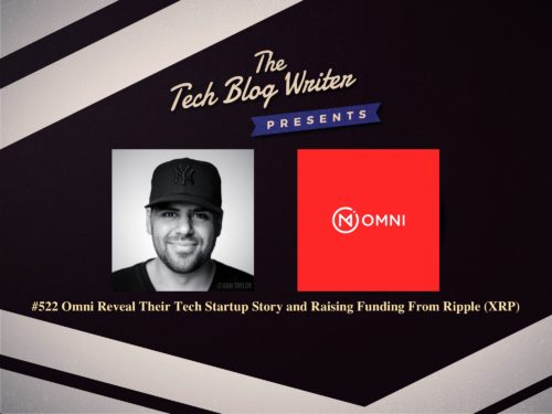 522: Omni Reveal Their Tech Startup Story and Raising Funding From Ripple (XRP)