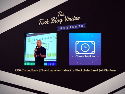 530: ChronoBank (Time) Launches LaborX, a Blockchain Based Job Platform