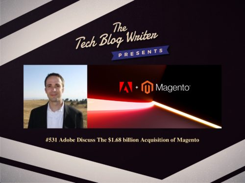 531: Adobe Discuss The $1.68 billion Acquisition of Magento