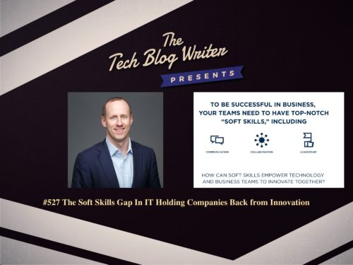 527: The Soft Skills Gap In IT Holding Companies Back from Innovation