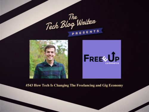543: How Tech Is Changing The Freelancing and Gig Economy