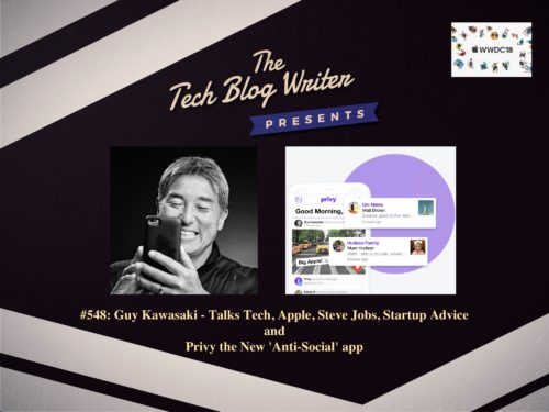548: Guy Kawasaki – Talking Tech, Apple, Steve Jobs, Social Media & Privacy