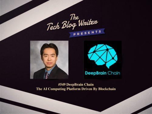 549: DeepBrain Chain – The AI Computing Platform Driven By Blockchain