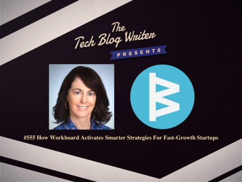 555: How Workboard Activates Smarter Strategies For Fast-Growth Startups