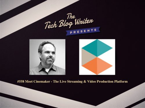 558: Meet Cinamaker- The Live Streaming & Video Production Platform