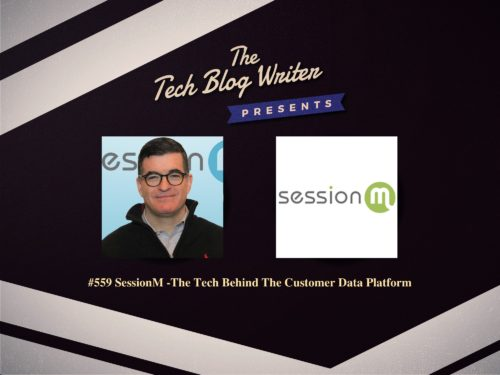 559: SessionM -The Tech Behind The Customer Data Platform