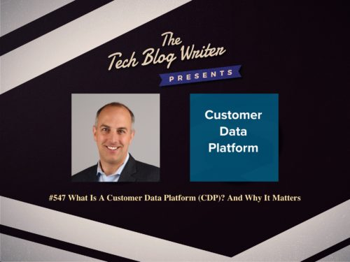 547: What Is A Customer Data Platform (CDP)? And Why It Matters