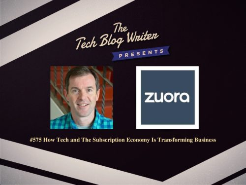575: How Tech and The Subscription Economy Is Transforming Business