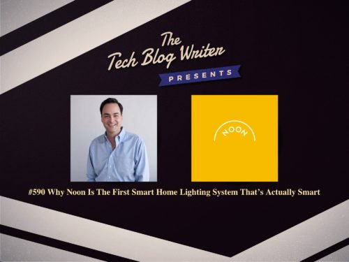 590: Why Noon Is The First Smart Home Lighting System That's Actually Smart