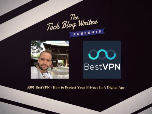 591: BestVPN – How to Protect Your Privacy In A Digital Age
