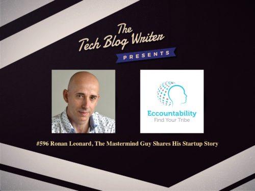 596: Ronan Leonard, The Mastermind Guy Shares His Startup Story